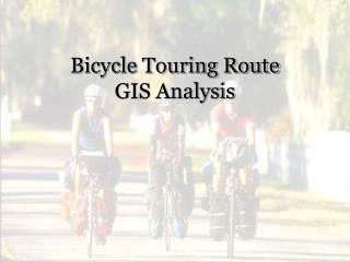 Bicycle Touring Route GIS Analysis