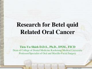 Research for Betel quid Related Oral Cancer