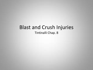 Blast and Crush Injuries Tintinalli  Chap.  8