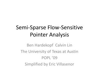 Semi-Sparse Flow-Sensitive Pointer Analysis