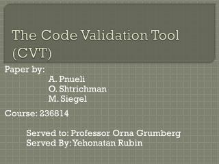 The Code Validation Tool (CVT)