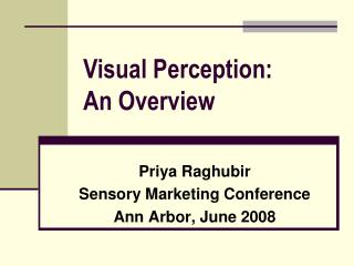 Priya Raghubir Sensory Marketing Conference Ann Arbor, June 2008
