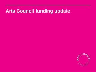 Arts Council funding update