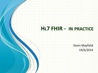Hl7 FHIR -  in practice