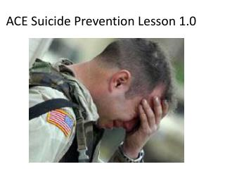 ACE Suicide Prevention Lesson 1.0