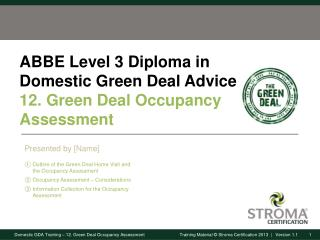 ABBE Level 3 Diploma in Domestic Green Deal Advice 12. Green Deal Occupancy Assessment