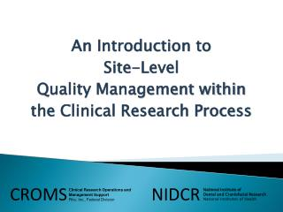 An Introduction to Site-Level  Quality Management within  the Clinical Research Process