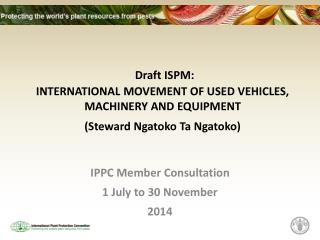 IPPC Member Consultation 1 July to 30 November 2014