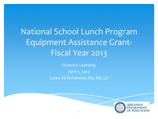National School Lunch Program Equipment Assistance  Grant-  Fiscal Year  2013