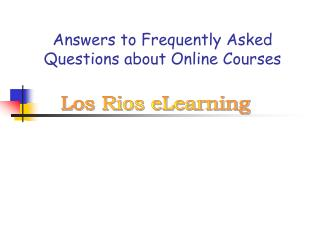 Answers to Frequently Asked Questions about Online Classes