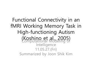 Computational Modeling of Intelligence 11.05.27.(Fri) Summarized by  Joon Shik  Kim