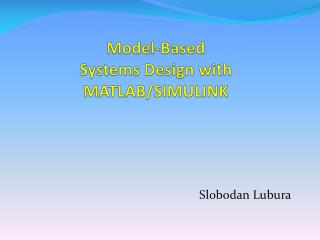 Model-Based Systems Design with MATLAB/SIMULINK