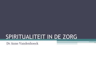 SPIRITUALITEIT IN DE ZORG