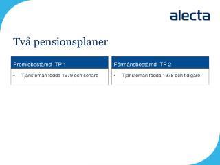 Två pensionsplaner