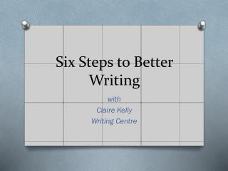 Six Steps to Better Writing