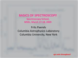 BASICS OF SPECTROSCOPY Spectroscopy School, MSSL, March 17-18, 2009
