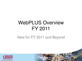 WebPLUS  Overview FY 2011