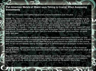Pan American Metals of Miami says Timing is Crucial When Ass