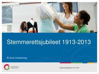 Stemmerettsjubileet 1913-2013