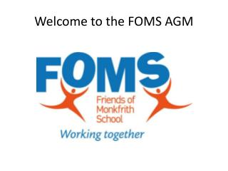 Welcome to the FOMS AGM
