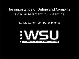 The importance of Online and Computer aided assessment in E-Learning
