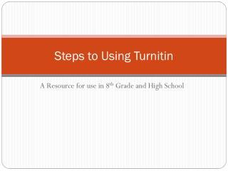 Steps to Using  Turnitin