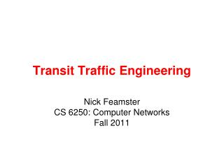 Transit Traffic Engineering