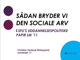 SÅDAN BRYDER VI DEN SOCIALE ARV
