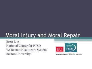 Moral Injury and Moral Repair