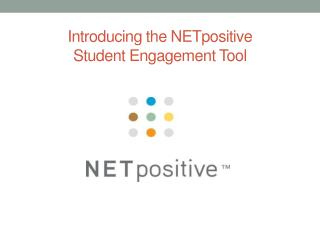 Introducing the NETpositive  Student Engagement Tool