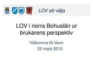 LOV i norra Bohuslän ur brukarens perspektiv