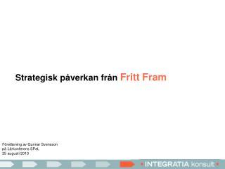 Strategisk påverkan från  Fritt Fram