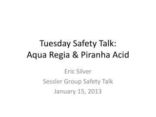Tuesday Safety Talk: Aqua  Regia  & Piranha Acid