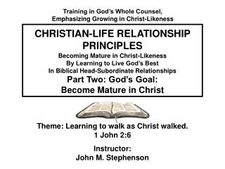 Becoming Mature in Christ-Likeness By Learning to Live God s Best In Biblical Head-Subordinate Relationships
