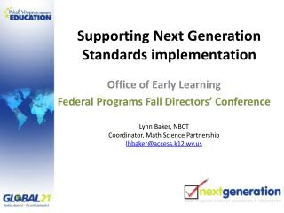 Supporting Next Generation Standards implementation