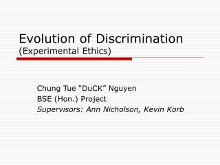 Evolution of Discrimination Experimental Ethics