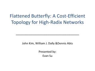 Flattened Butterfly: A Cost-Efficient Topology for High-Radix Networks