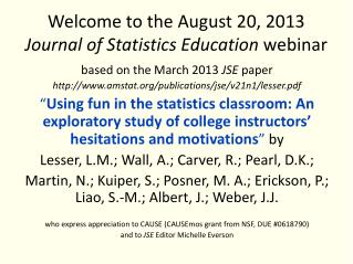 Welcome to the August 20, 2013  Journal of Statistics Education  webinar