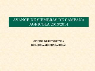 AVANCE DE SIEMBRAS DE CAMPAÑA AGRICOLA  2013/2014
