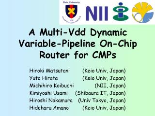 A Multi- Vdd  Dynamic Variable-Pipeline On-Chip Router for CMPs
