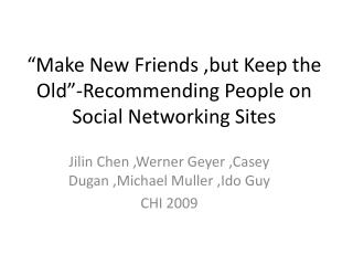"""Make New Friends ,but Keep the Old""-Recommending People on Social Networking Sites"