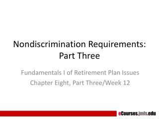 Nondiscrimination Requirements:  Part Three