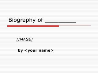 Biography of _________