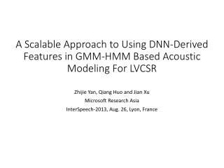 A Scalable Approach to Using  DNN-Derived Features in GMM-HMM Based Acoustic Modeling  For LVCSR