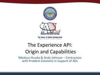 The Experience API:  Origin and Capabilities