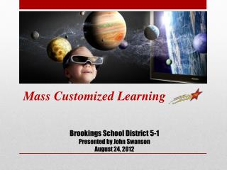 Brookings School District 5-1 Presented by John Swanson August 24, 2012