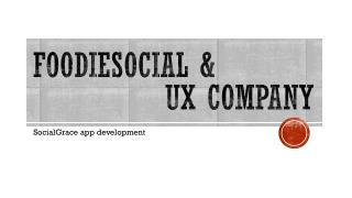 FoodieSocial  & Ux  Company