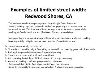 Examples of limited street width: Redwood Shores,  CA