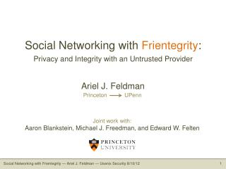 Social Networking with  Frientegrity : Privacy  and Integrity with an Untrusted Provider