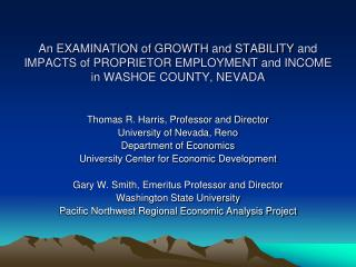 Thomas R. Harris, Professor and Director University of Nevada, Reno Department of Economics